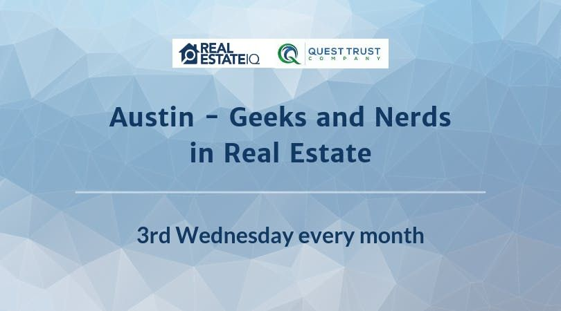 Austin - Geeks and Nerds in Real Estate