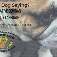 Whats My Dog Saying - Dog Body Language Seminar