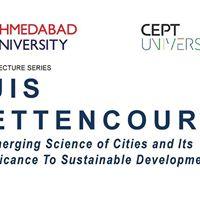 CEPT AU Lecture Series Prof. Luis Bettencourt