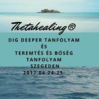 Thetahealing Dig deeper s Teremts-bsg tanfolyam Szeged