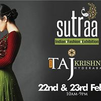 SUTRAA The INDIAN FASHION EXHIBITION - HYDERABAD