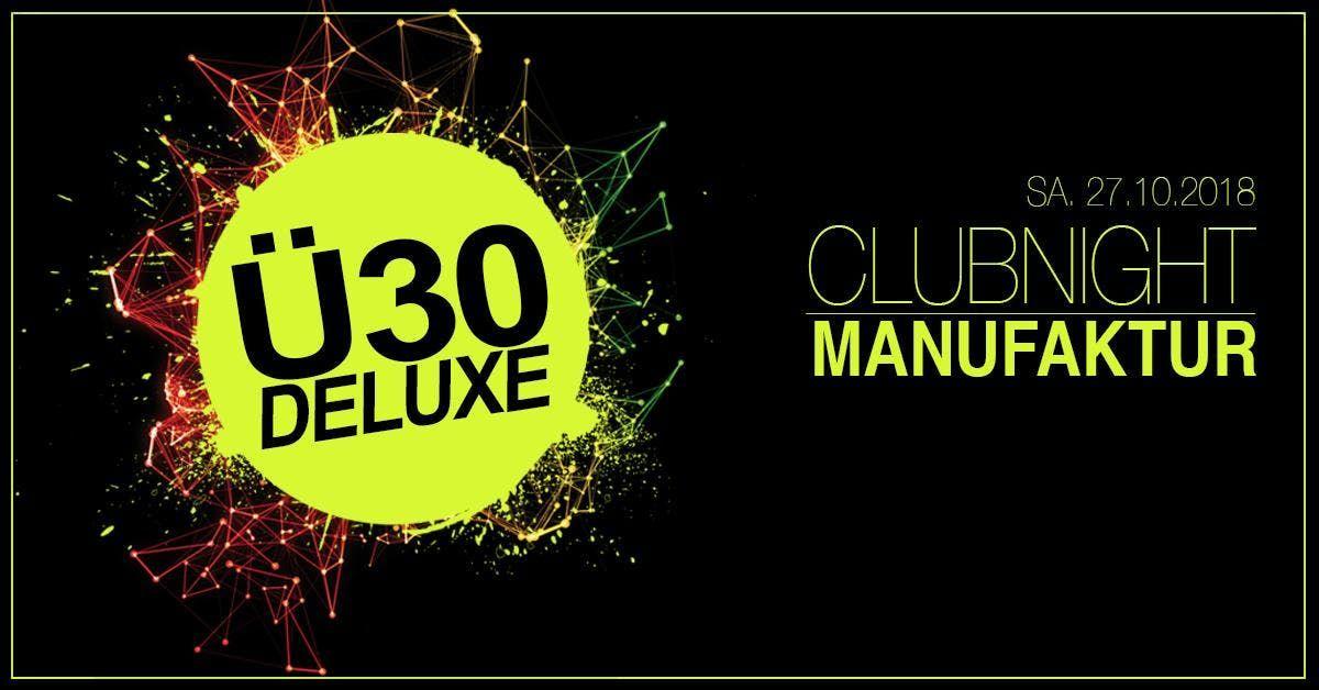 30 DELUXE CLUBNIGHT MANUFAKTUR MANNHEIM