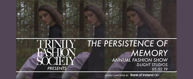 The Persistence of Memory - Trinity Fashion Show 2019