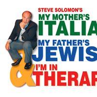 Steve Solomons My Mothers Italian My Fathers Jewish &amp Im In