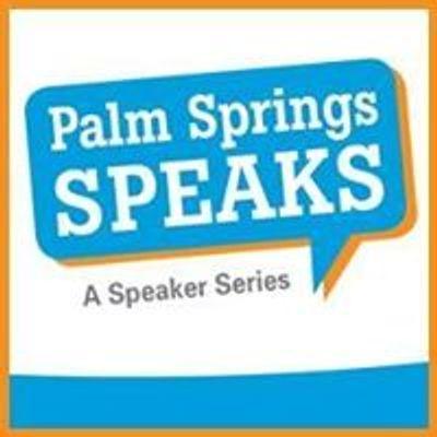 Palm Springs Speaks