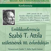 Emlkkonferencia Szab T. Attila szletsnek 110. vforduljn