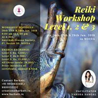 REIKI LEVEL 1 2 &amp 3 Workshop on 26th 27th &amp 28th Jan in NOIDA
