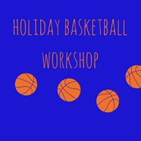 Holiday Basketball Workshop