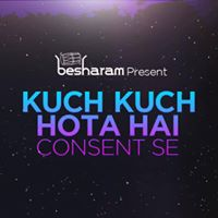 Kuch Kuch Hota Hai Consent Se