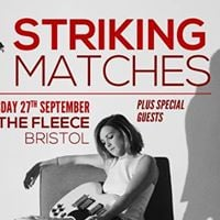 Striking Matches at The Fleece Bristol