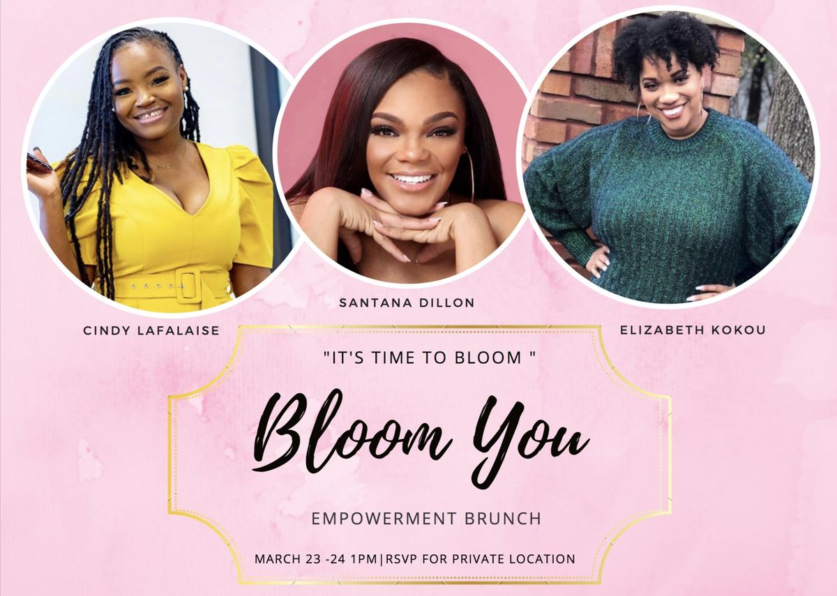 BLOOM YOU BRUNCH AND EMPOWERMENT WEEKEND