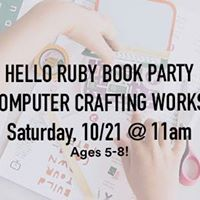 HELLO RUBY Book Party &amp Computer Crafting Workshop