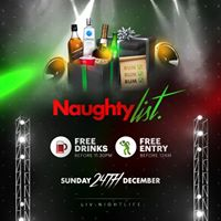 Naughty List - Free Drinks &amp Free Entry