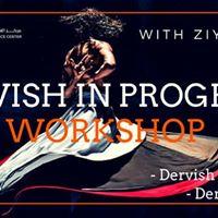 Dervish In Progress workshop -