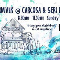 Sketchwalk at Carcosa &amp Seri Negara