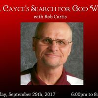 Edgar Cayces Search for God Workshop wRob Curtis