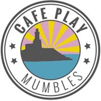 Cafe Play Mumbles