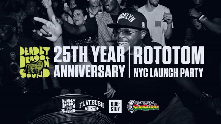 Deadly Dragon 25th Year Anniversary & Rototom NYC Launch Party