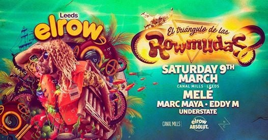 elrow Leeds - Rowmudas Second Date Added - SOLD OUT