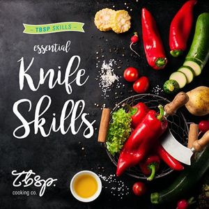 Essential Knife Skills with Tablespoon Cooking Co.