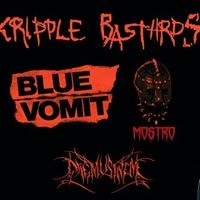 Cripple Bastards Blue Vomit and guests