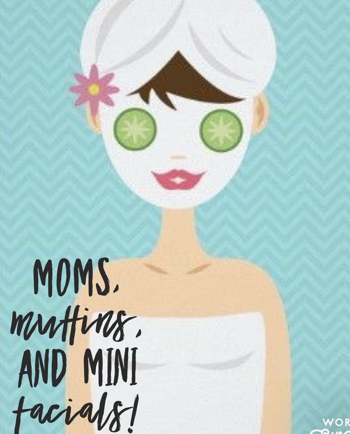 Moms Muffins and Mini-Facials