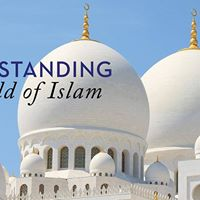 Academic Lecture Series Understanding the World of Islam