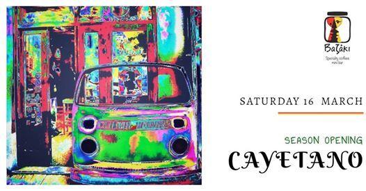 Season Opening  Cayetano  Sat.16 Mar. Bazaki Mini Bar