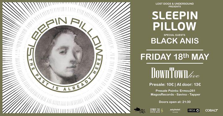 Sleepin Pillow (w Black Anis) at DownTown