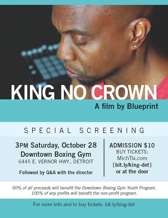 King no crown film screening in detroit mi feat blueprint at event details malvernweather