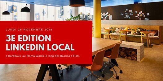 3e Edition Linkedin Local Bordeaux  Lundi 26 Novembre 2018 au Mama Works