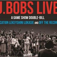 J.Bobs Live - a Game Show Double Bill