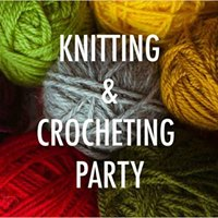Knitting &amp Crocheting Party