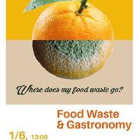 Food Waste &amp Gastronomy