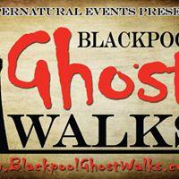 Blackpool Ghost Walks - May Bank Holiday Weekend