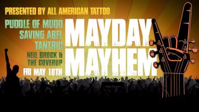 Mayday Mayhem w Puddle of Mudd Saving Abel Tantric
