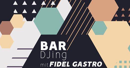 Bar DJing - mit Fidel Gastro