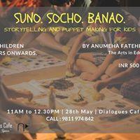 Suno. Socho. Banao. - Storytelling &amp Puppet making