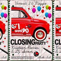 I LOVE ANNI 90  CLOSING PARTY  Venerdi 26 Maggio