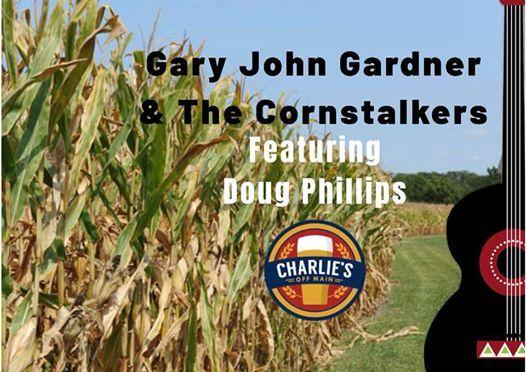 Gary John Gardner & The Cornstalkers Live  Charlies Off Main