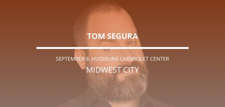 Tom Segura In Midwest City At Rose State College Hudiburg Chevrolet Center, Midwest  City