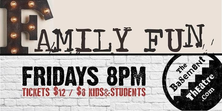 FAMILY FUN - IMPROV COMEDY (Fridays 8pm) (DEC-JAN)