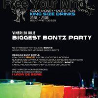 Biggest Bontz Party  Vineri 28 Iulie  King Size Drinks ReFill