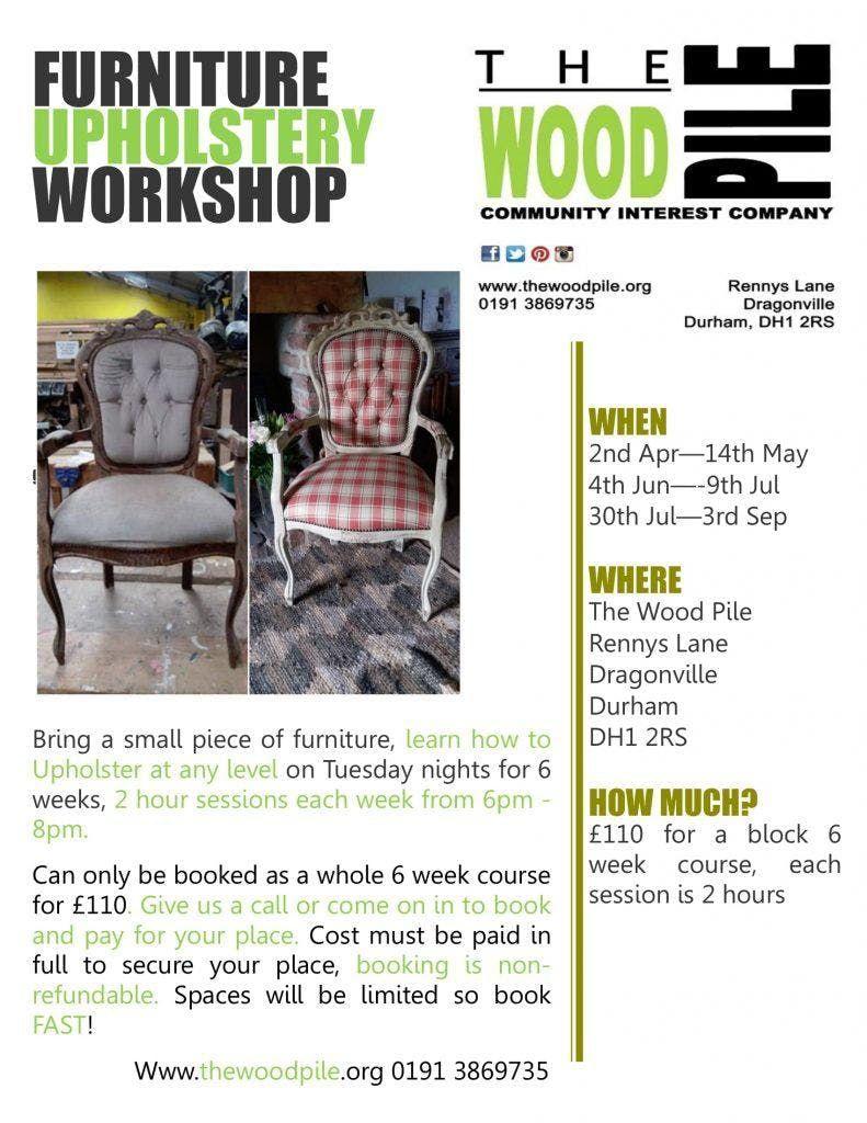 Upholstery Workshop Jun Jul 2019 At The Wood Pile Durham