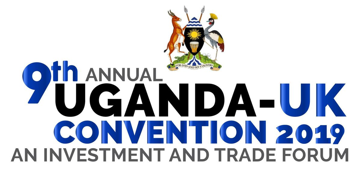 9th Uganda-UK Trade & Investment Convention