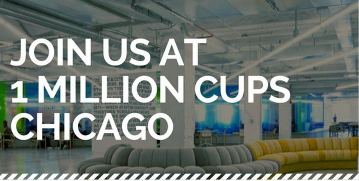 1 Million Cups Chicago March Session