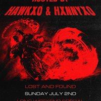 HawkXO &amp HxnnyXO - Sunday July 2nd - Lost And Found
