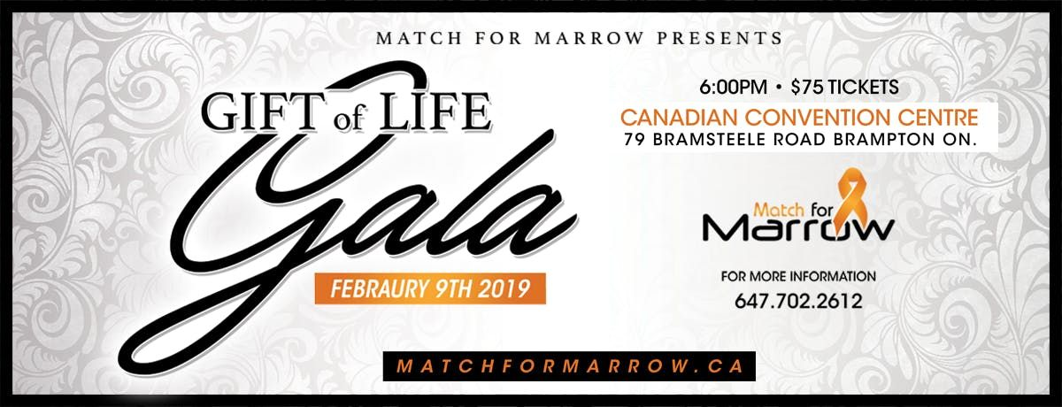 Match For Marrow Presents The GIFT OF LIFE GALA At 79 Bramsteele Rd Brampton