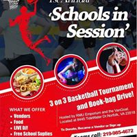 1st Annual Schools in Session 3 on 3 Basketball Tournament and Book-Bag D