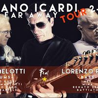 Ivano Icardi  Lele Melotti  Lorenzo Poli - So Far Away Tour